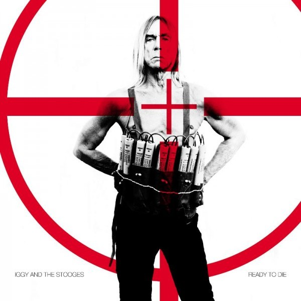 POP, IGGY / STOOGES, THE: Ready To Die