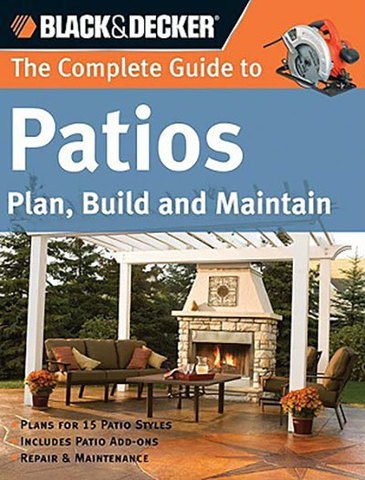 9781589233058 - The Complete Guide to Patios: Plan, Build and Maintain