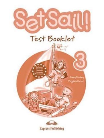 Set Sail 3. Test Booklet.. Beginner. (International). Сборник тестовых заданий и упражнений