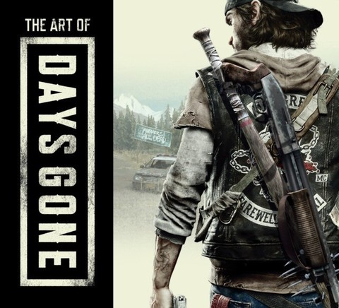 BEND STUDIO: Art Of Days Gone Hc, The