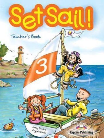 Set Sail 3. Teacher's Book. (interleaved). Книга для учителя В комплекте с постерами.