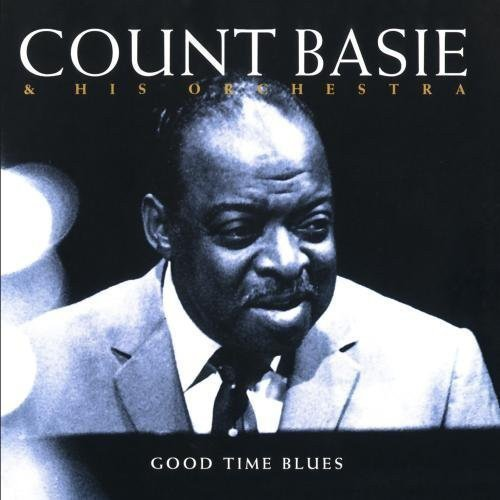 BASIE, COUNT: Good Time Blues