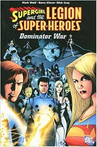 Supergirl and the Legion of Super-Heroes: Dominator War TPB