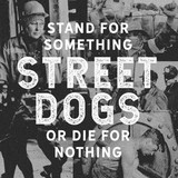 Street Dogs / Stand For Something Or Die For Nothing (CD)