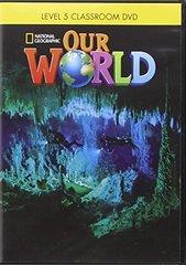 Our World BrE 5  Classroom DVD