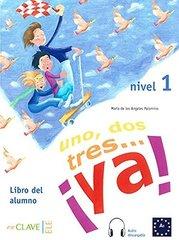 Uno, dos, tres… ya! 1 - Libro del alumno + audi...