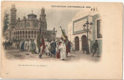 Les Arabes de la rue s`Anger - Exposition Universelle 1900