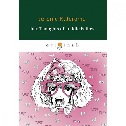 Idle Thoughts of an Idle Fellow | Jerome J. K.