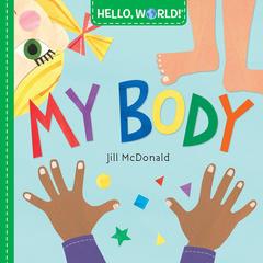 Hello, World! My Body  (board bk)