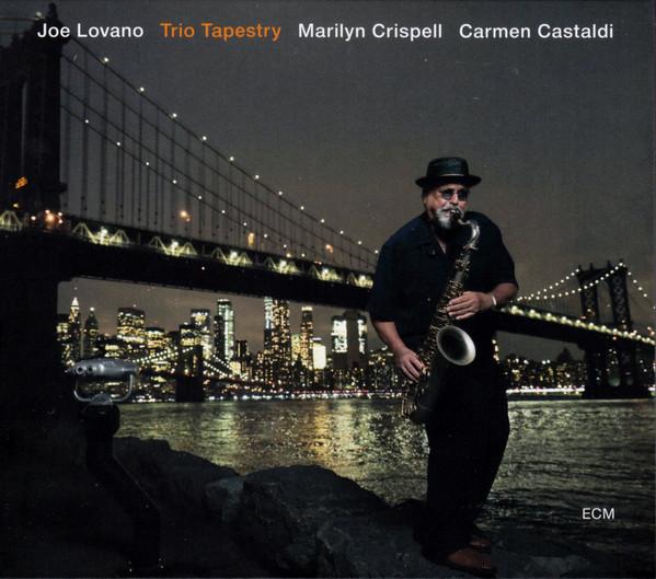 LOVANO/ CRISPELL/ CASTALDI: Trio Tapestry