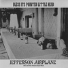 Jefferson Airplane / Bless Its Pointed Little Head (CD)