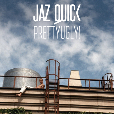 Jaz Quick – PrettyUgly!