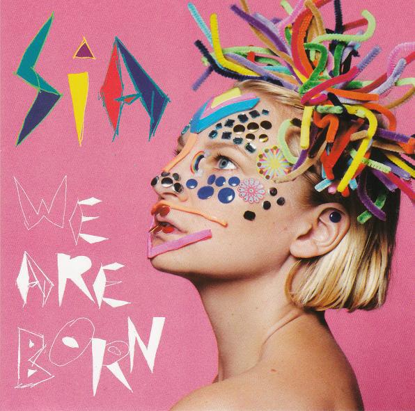 SIA: We Are Born