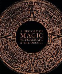 A History of Magic Witchcraft and the Oc