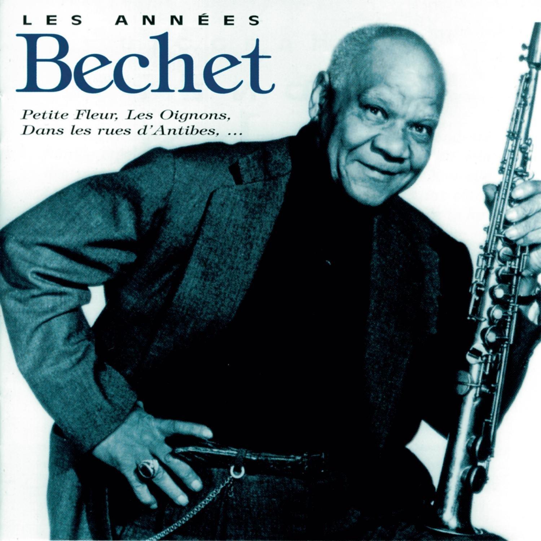BECHET, SIDNEY: Les Annees Bechet