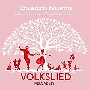 QUADRO NUEVO & MUNICH RADIO ORCHESTRA:  Volkslied Reloaded