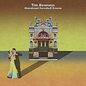 BOWNESS, TIM: Abandoned Dancehall Dreams