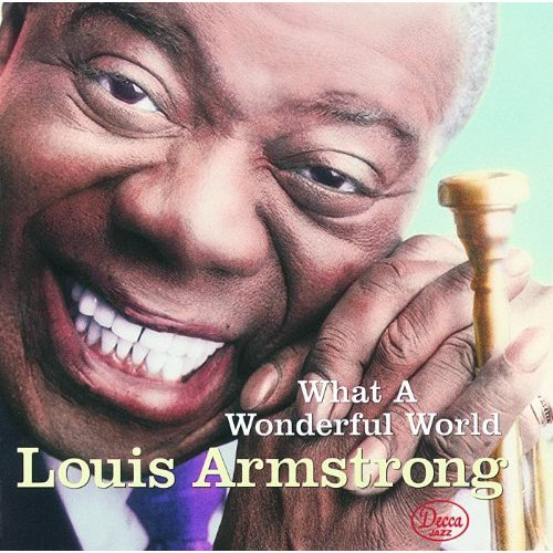 ARMSTRONG, LOUIS: What A Wonderful World