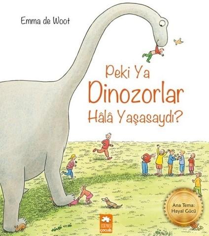 Peki ya Dinozorlar Hala Yaşasaydı?