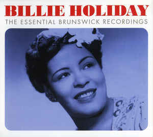 HOLIDAY, BILLIE: The Essential Brunswick Recordings