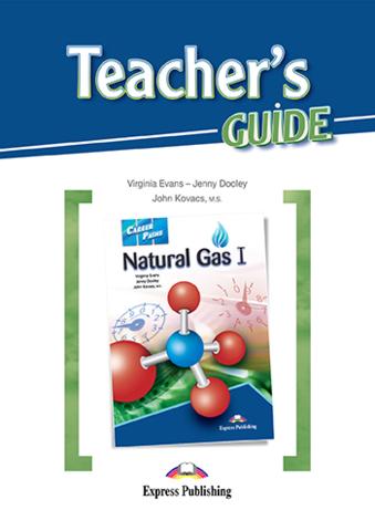 NATURAL GAS 1  Teacher's Guide - Книга для учителя с методичкой