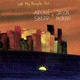 Archie Shepp & Jason Moran / Let My People Go (2LP)