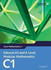 Edexcel AS and A Level Modular Mathematics Core Mathematics 1 C1, Pearson