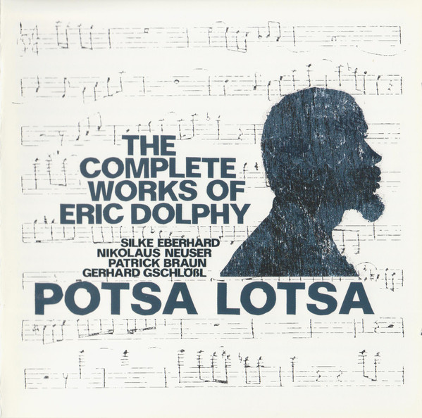 POTSA LOTSA: The Complete Works Of Eric Dolphy