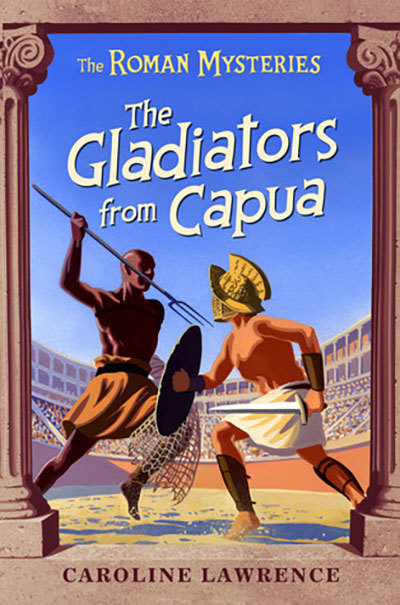 The Gladiators from capua  (The Roman Mysteries)