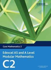Edexcel AS and A Level Modular Mathematics Core Mathematics 2 C2, Pearson