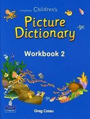 Longman Childrens Picture Dictionary WBk 2