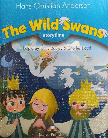 The Wild Swans. Книга для чтения. Stage 1 (1-2 классы)  со ссылкой на электронное приложение