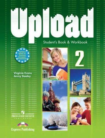 Upload 2. Student Book & Workbook. Учебник и рабочая тетрадь