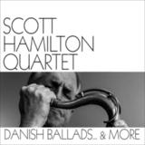 Scott Hamilton Quartet / Danish Ballads & More (LP)