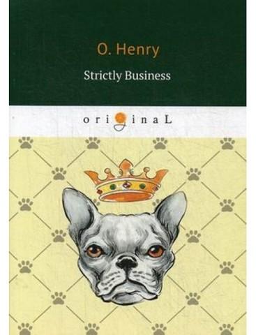 Strictly Business | Henry O.