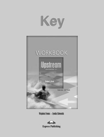 Upstream Advanced C1 (1st Edition) — Workbook Key — Ответы к рабочей тетради