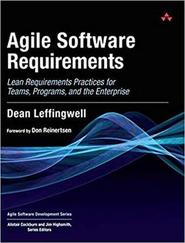 Книга Agile Software Requirements: Lean Requirements Practices for Teams, Programs, and the Enterprise (Agile Software Development Series) Agile Software Requirements: Lean Requirements Practices for Teams, Programs, and the Enterprise, Dean Leffingwell  купить