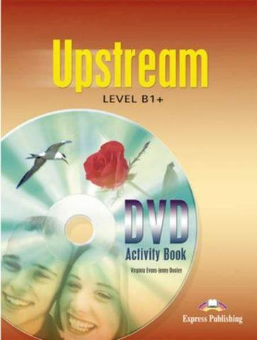 Upstream Intermediate B1+. DVD Activity Book. Рабочая тетрадь к DVD