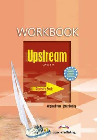 Upstream Intermediate B1+. Workbook.  Рабочая тетрадь