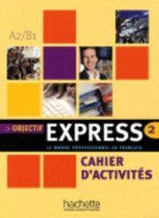Objectif Express 2 Cahier **