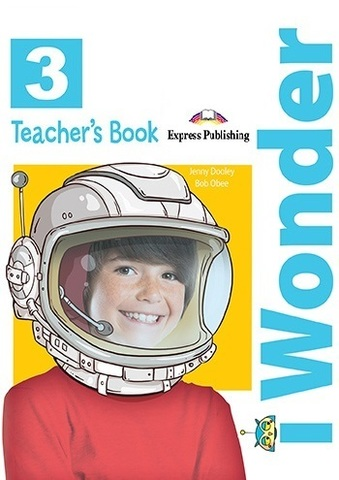 I-Wonder 3 Teacher's Book. Книга для учителя