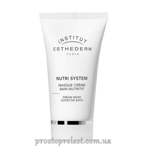 Institut Esthederm Nutri System Cream Mask Nutritive Bath - Крем-маска