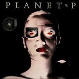 Planet P Project / Planet P Project (LP)