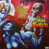Rob Zombie / Well, Everybody's Fucking In A U.F.O. (10' Vinyl Single)