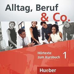 Alltag, Beruf & Co. 1 - Audio-CD zum Kursbuch