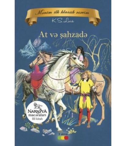 Narniya macəraları 3 kitab - At və şahzadə