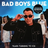 Bad Boys Blue ‎/ Tears Turning To Ice (LP)