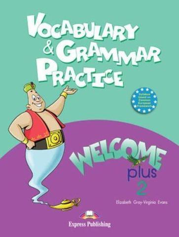 Welcome Plus 2. Vocabulary and Grammar practice. Beginner. Сборник лексических и грамматических упражнений