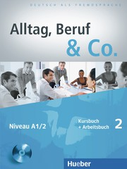 Alltag, Beruf & Co. 2 - Kursbuch + Arbeitsbuch ...