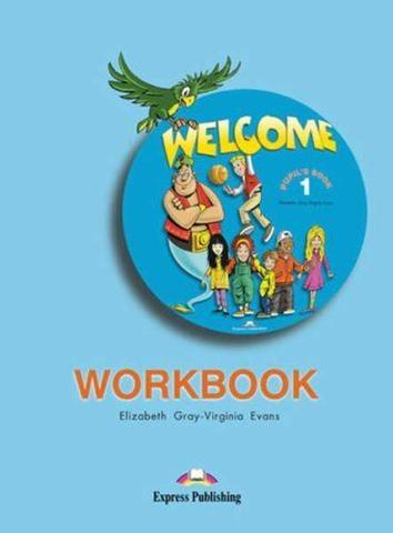 Welcome 1 Workbook. Рабочая тетрадь